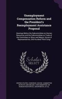Unemployment Compensation Reform and the President's Reemployment Assistance Proposal