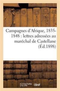 Campagnes D'Afrique, 1835-1848: Lettres Adressees Au Marechal de Castellane