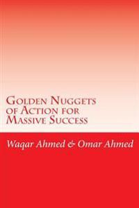 Golden Nuggets of Action for Massive Success