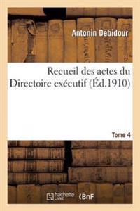 Recueil Des Actes Du Directoire Ex�cutif Tome 4