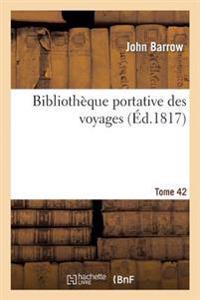 Biblioth�que Portative Des Voyages. Tome 42