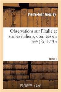 Observations Sur L'Italie Et Sur Les Italiens T. 1