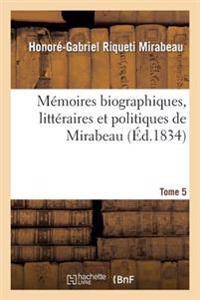 M moires Biographiques, Litt raires Et Politiques Tome 5