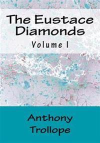 The Eustace Diamonds: Volume I