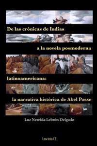 de Las Cronicas de Indias a la Novela Posmoderna Latinoamericana