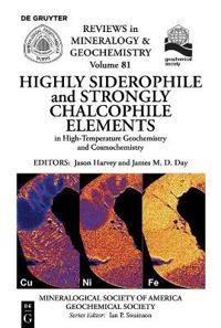 Highly Siderophile and Strongly Chalcophile Elements in High-temperature Geochemistry and Cosmochemistry