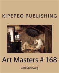 Art Masters # 168: Carl Spitzweg