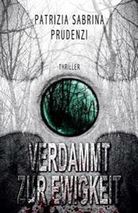 Verdammt Zur Ewigkeit: Thriller, Sammelband I-IV