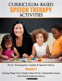 Curriculum-Based Speech Therapy Activities: Volume II: Pre-K / Kindergarten English and Spanish Edition