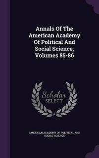 Annals of the American Academy of Political and Social Science, Volumes 85-86