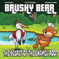 Brushy Bear: The Secret of the Enamel Root