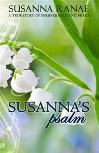 Susanna's Psalm: A True Story of Perserverance and Praise