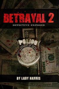 Betrayal 2: Detective Exposed