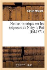 Notice Historique Sur Les Seigneurs de Noisy-Le-Roi