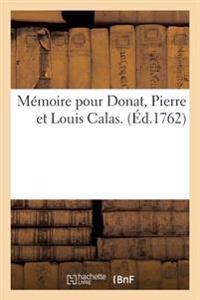 M�moire Pour Donat, Pierre Et Louis Calas