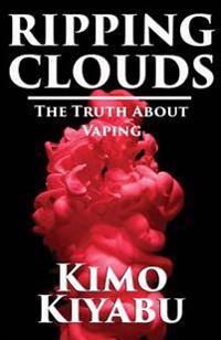 Ripping Clouds: The Truth about Vaping