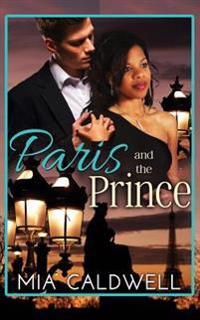 Paris and the Prince: A Bwwm Billionaire Romance