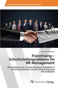 Franchising - Schnittstellenprobleme Im HR Management