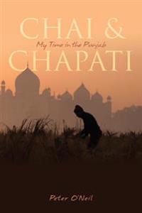 Chai & Chapati: My Time in the Punjab