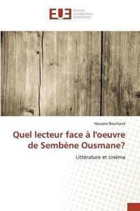 Quel Lecteur Face � Loeuvre de Semb�ne Ousmane?