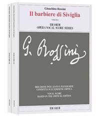 Il Barbiere Di Siviglia: Vocal Score Based on the Critical Edition
