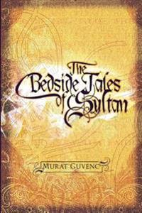 The Bedside Tales of Sultan