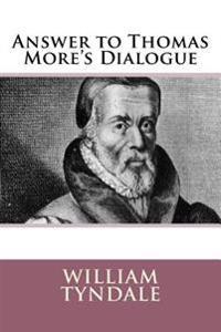 Answer to Thomas More's Dialogue