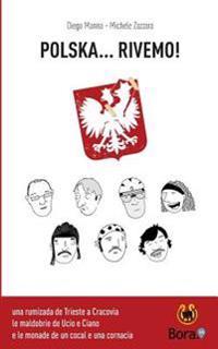 Polska... Rivemo!: Sete Bici, Do Veci, Un Cocal E Una Cornacia