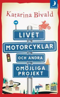 Livet, motorcyklar och andra omöjliga projekt