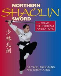 Northern shaolin sword - forms, techniques and applications
