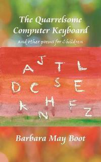 The Quarrelsome Computer Keyboard (and other poems for Children)