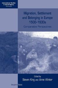 Migration, Settlement and Belonging in Europe 1500-1930s