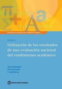 Using the Results of a National Assessment of Educational Achievement / Utilización De Los Resultados De Una Evaluación Nacional Del Rendimiento Académico