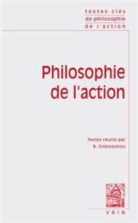 Textes Cles de Philosophie de L'Action