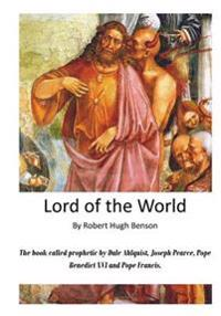 Lord of the World: The Reign of the Anti-Christ