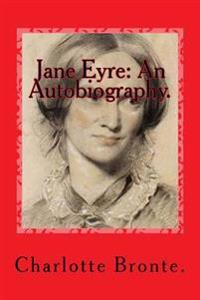 Jane Eyre: An Autobiography.
