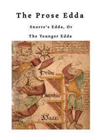 The Prose Edda: Snorre's Edda, or the Younger Edda