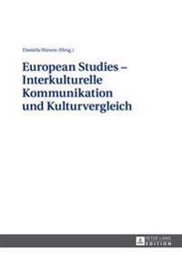 European Studies - Interkulturelle Kommunikation Und Kulturvergleich
