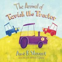 The Arrival of Tavish the Tractor