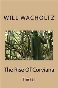The Rise of Corviana: The Fall