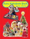 Susu Alphabets Book: Susu Book
