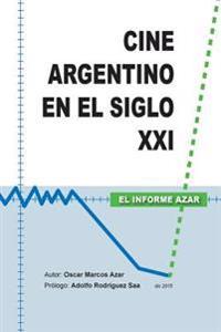 Cine Argentino En El Siglo XXI - El Informe Azar