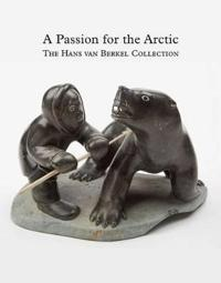 A Passion for the Arctic: The Hans Van Berkel Collection