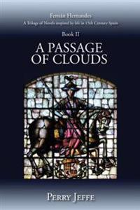 A Passage of Clouds: A Trilogy of Novels Inspired by Life in 15th Century Spain: Book II