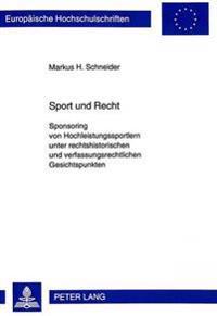 Sport Und Recht: Sponsoring Von Hochleistungssportlern Unter Rechtshistorischen Und Verfassungsrechtlichen Gesichtspunkten