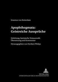 Apophthegmata: Geistreiche Aussprueche: Einleitung, Lateinische Textauswahl, Uebersetzung Und Kommentar