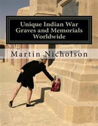 Unique Indian War Graves and Memorials Worldwide