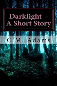 Darklight - A Short Story