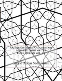 An Enlightening Commentary Into the Light of the Holy Qur'an Vol. 12