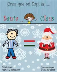 Creo Que Mi Papi Es Santa Claus!